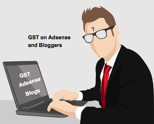 GST on adsense and bloggers